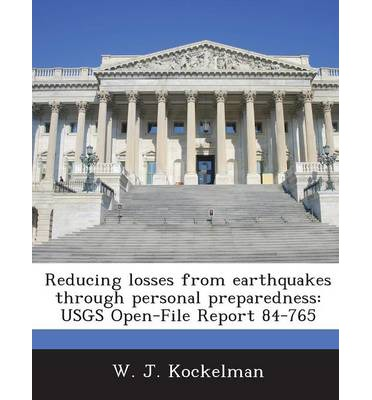 Reducing Losses from Earthquakes Through Personal Preparedness : Usgs Open-File Report 84-765