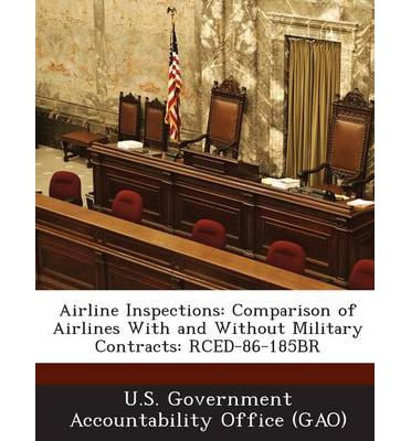 Airline Inspections : Comparison of Airlines with and Without Military Contracts: Rced-86-185br