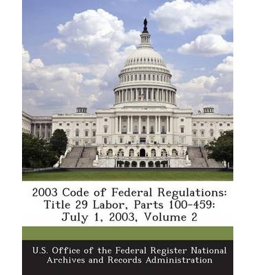 2003 Code of Federal Regulations : Title 29 Labor, Parts 100-459: July 1, 2003, Volume 2