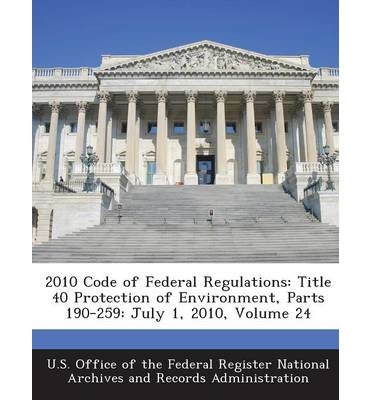 2010 Code of Federal Regulations : Title 40 Protection of Environment, Parts 190-259: July 1, 2010, Volume 24