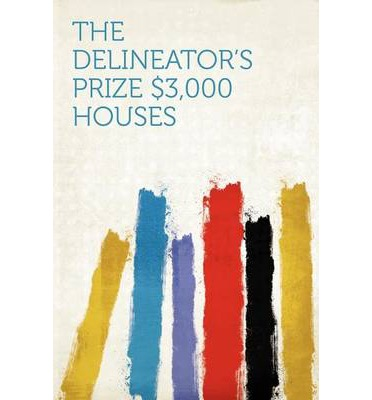 The Delineator's Prize $3,000 Houses