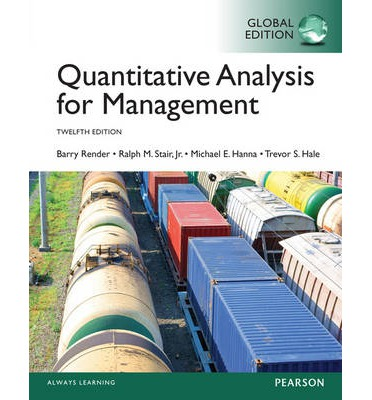 quantitative analysis for management Quantitative analysis for management helps readers to develop a real-world understanding of business analytics, quantitative methods, and management science by .