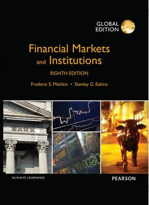 Financial Markets and Institutions: Global Edition