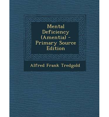 Mental Deficiency (Amentia) - Primary Source Edition