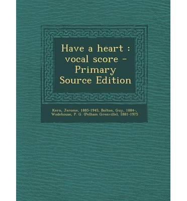 Have a Heart : Vocal Score - Primary Source Edition