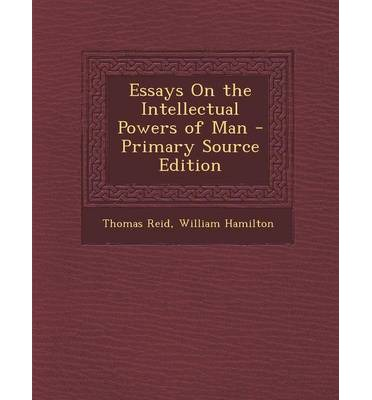 reid essays on the active powers of man Notre dame philosophical reviews is  reid's essays on the intellectual powers of man  must wait for the edinburgh essays on the active powers of man,.