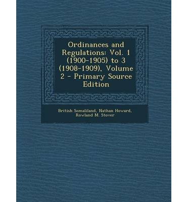 Ordinances and Regulations : Vol. 1 (1900-1905) to 3 (1908-1909), Volume 2 - Primary Source Edition