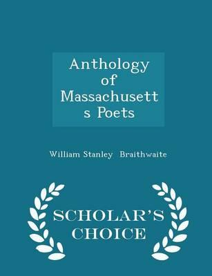 Anthology of Massachusetts Poets - Scholar's Choice Edition