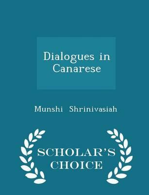 Dialogues in Canarese - Scholar's Choice Edition