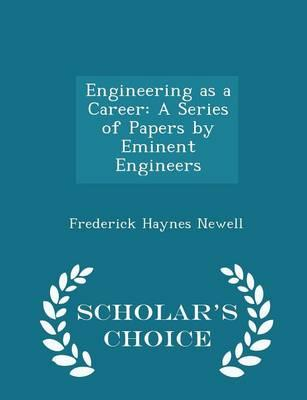 Engineering as a Career : A Series of Papers by Eminent Engineers - Scholar's Choice Edition