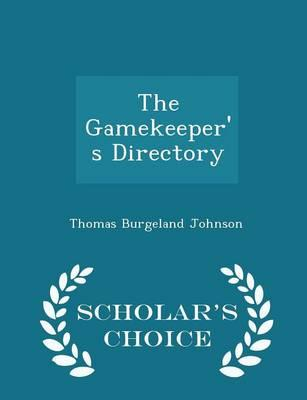 The Gamekeeper's Directory - Scholar's Choice Edition