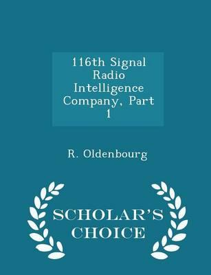 116th Signal Radio Intelligence Company, Part 1 - Scholar's Choice Edition