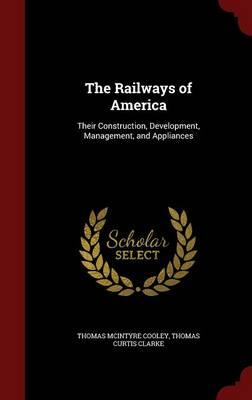 The Railways of America : Their Construction, Development, Management, and Appliances