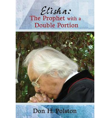 Elisha: The Prophet with a Double Portion