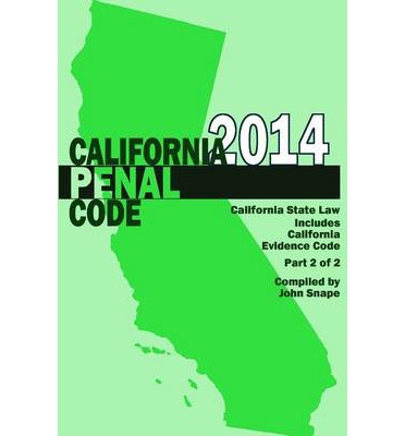California Penal Code and Evidence Code 2014 Book 2 of 2