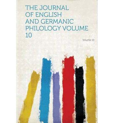 The Journal of English and Germanic Philology Volume 10