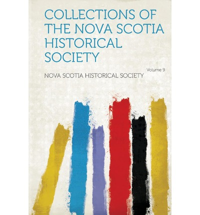 Collections of the Nova Scotia Historical Society Volume 9