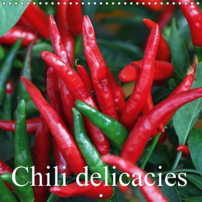 Chili Delicacies 2017 : A Vast Variety of All Sorts of Chili Peppers