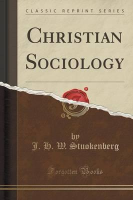 Christian Sociology (Classic Reprint)