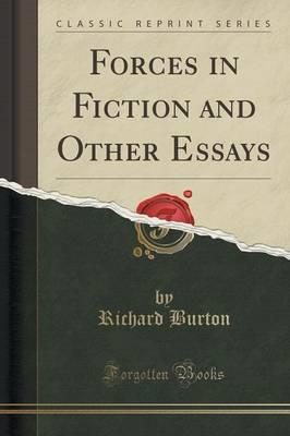 Read full books online free download Forces in Fiction and Other Essays Classic Reprint PDF 9781330196502 by Richard Burton