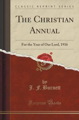 The Christian Annual : For the Year of Our Lord, 1916 (Classic Reprint)
