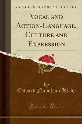 Foro abierto descarga de libros Vocal and Action-Language, Culture and Expression Classic Reprint 9781332163045 by Edward Napoleon Kirby (Literatura española) PDF DJVU FB2