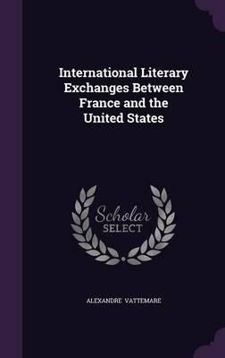 International Literary Exchanges Between France and the United States