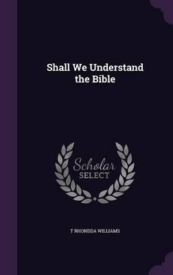 Shall We Understand the Bible