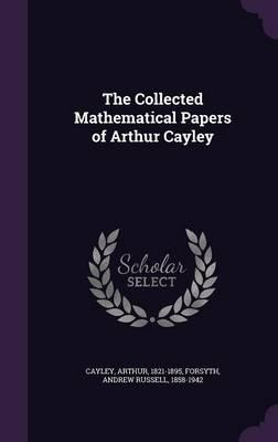 Free ebook downloads for pdf The Collected Mathematical Papers of Arthur Cayley PDF iBook PDB