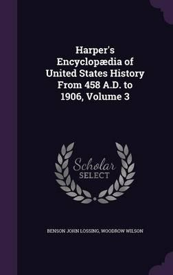 Harper's Encyclopaedia of United States History from 458 A.D. to 1906, Volume 3