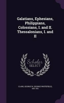 Galatians, Ephesians, Philippians, Colossians, I. and II. Thessalonians, I. and II