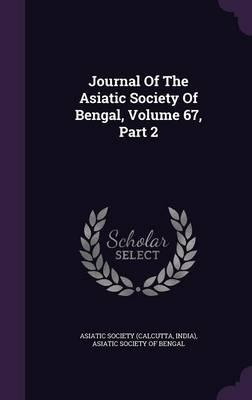 Journal of the Asiatic Society of Bengal, Volume 67, Part 2
