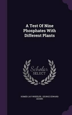 A Test of Nine Phosphates with Different Plants