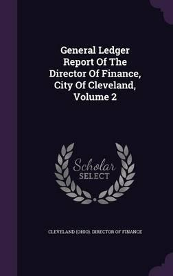 General Ledger Report of the Director of Finance, City of Cleveland, Volume 2