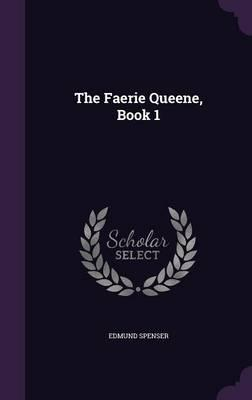 the faerie queene book 1 essay Get access to the faerie queene allegory in canto iv essays only from anti essays listed results 1 - 30 get studying today and get the grades you want.