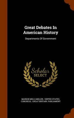 Great Debates in American History : Departments of Government