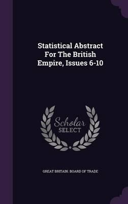 Statistical Abstract for the British Empire, Issues 6-10
