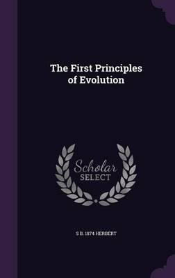 The First Principles of Evolution