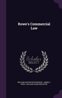 Rowe's Commercial Law