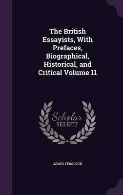 The British Essayists, with Prefaces, Biographical, Historical, and Critical Volume 11