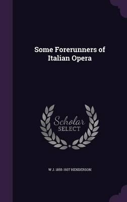 Some Forerunners of Italian Opera