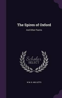 The Spires of Oxford : And Other Poems