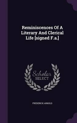 Reminiscences of a Literary and Clerical Life [Signed F.A.]