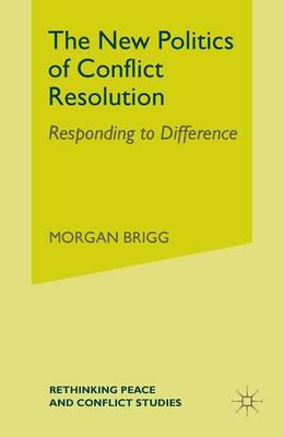 The New Politics of Conflict Resolution 2008 : Responding to Difference