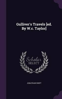 Gulliver's Travels [Ed. by W.C. Taylor]