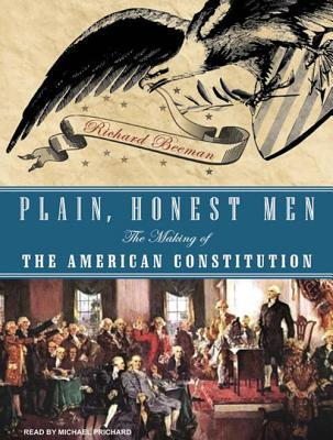 plain honest men the making of the constitution analysis The question propounded is, what possibility doth yet remain (all things considered) of reconciling and uniting the dissenting judgments of honest men within the.
