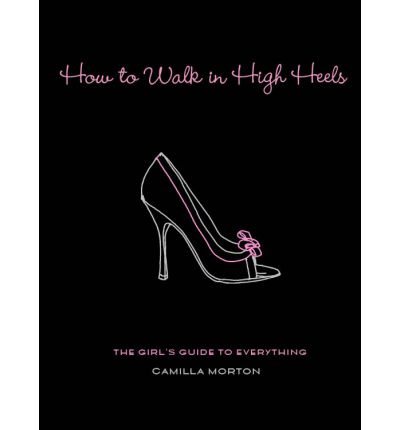 how to walk in high heels camilla morton pdf free