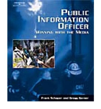 Public Information Officer : Winning With the Media