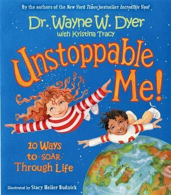 Unstoppable Me : 10 Ways to Soar Through Life