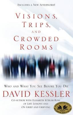 Visions,Trips and Crowded Rooms: Who and What You See Before You Die